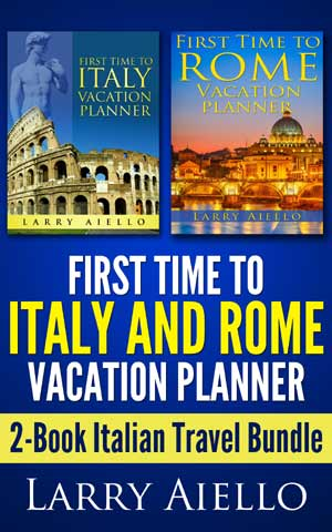 First Time to Italy and Rome Vacation Planner: 2-book travel bundle